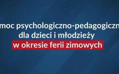 Pomoc psychologiczno-pedagogiczna młodzieży w okresie ferii zimowych
